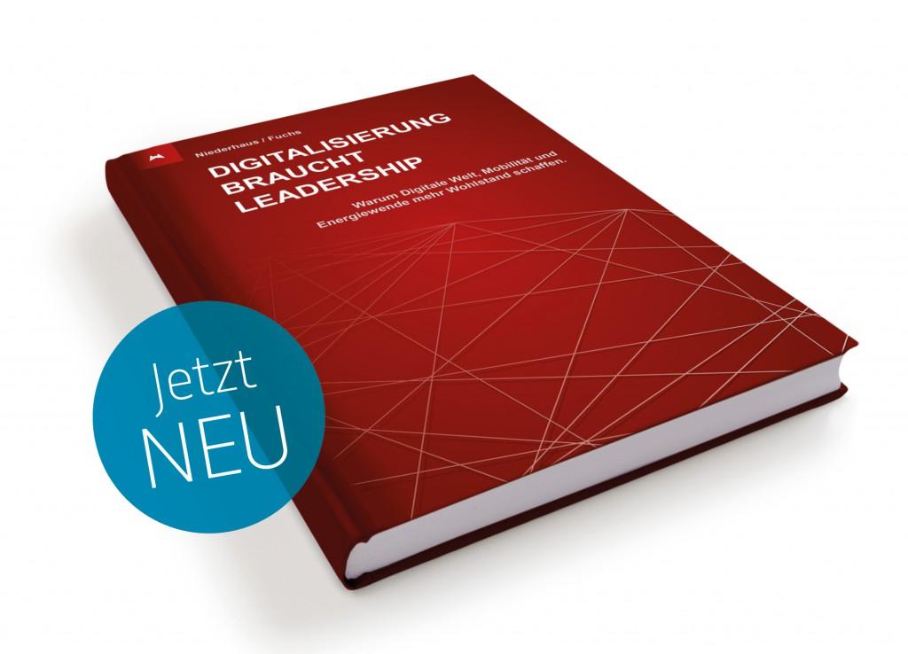 Digitalisierung braucht Leadership. Neues Buch zu Digitalisierung und Leadership in Change-Prozessen von Elmar Niederhaus und Helmut Fuchs. Ab Oktober 2016 über Books on Demand (BoD) erhältlich.